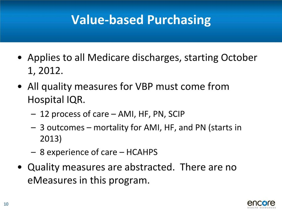 12 process of care AMI, HF, PN, SCIP 3 outcomes mortality for AMI, HF, and PN (starts