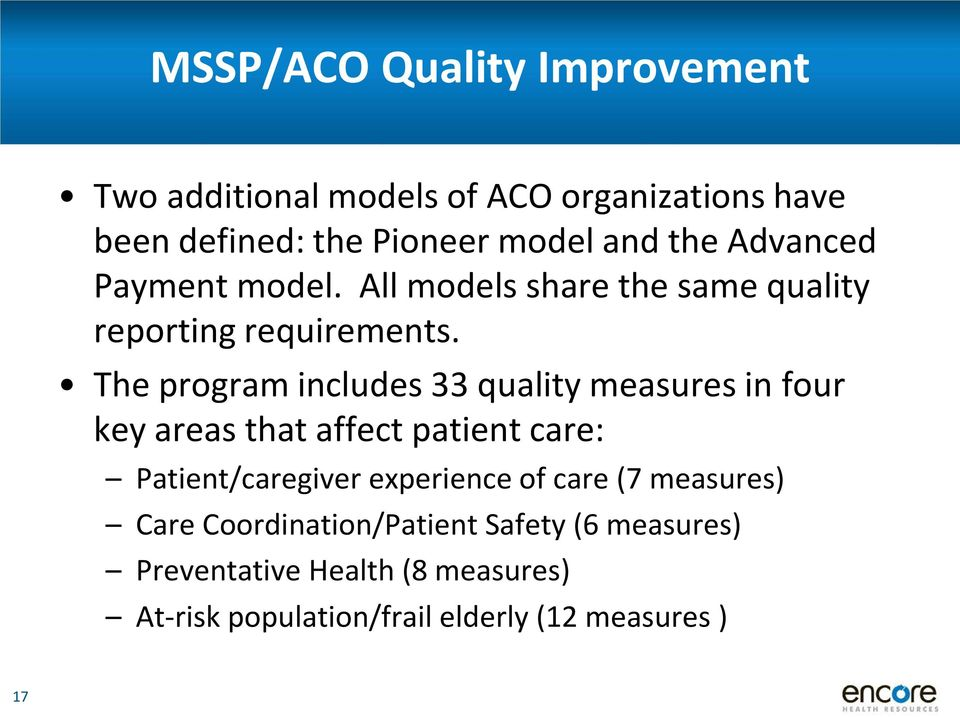 The program includes 33 quality measures in four key areas that affect patient care: Patient/caregiver experience