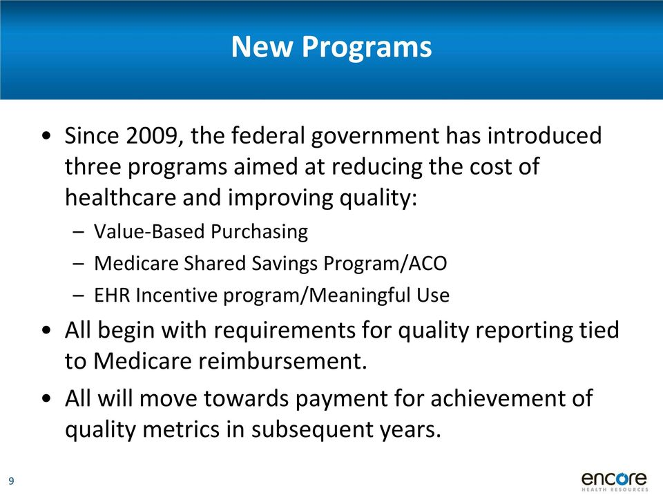 EHR Incentive program/meaningful Use All begin with requirements for quality reporting tied to