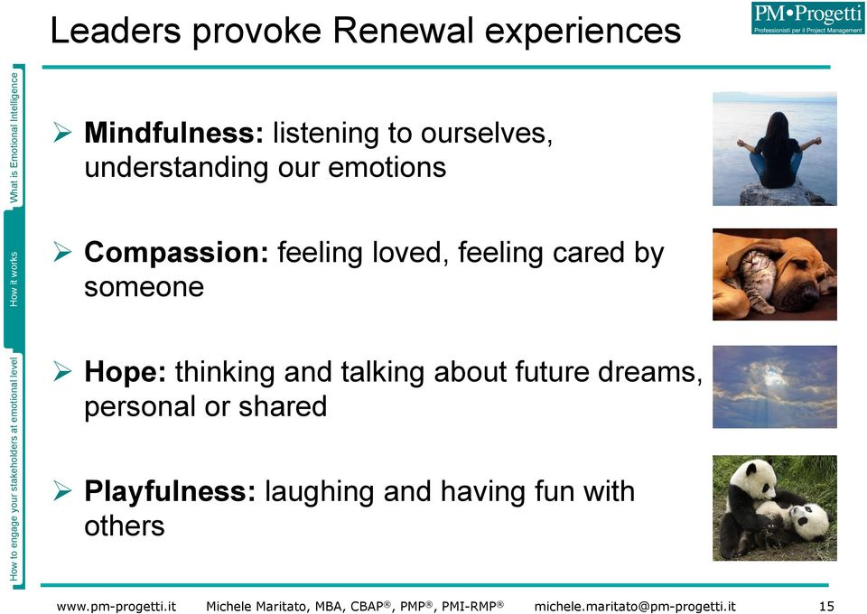 about future dreams, personal or shared Ø Playfulness: laughing and having fun with others