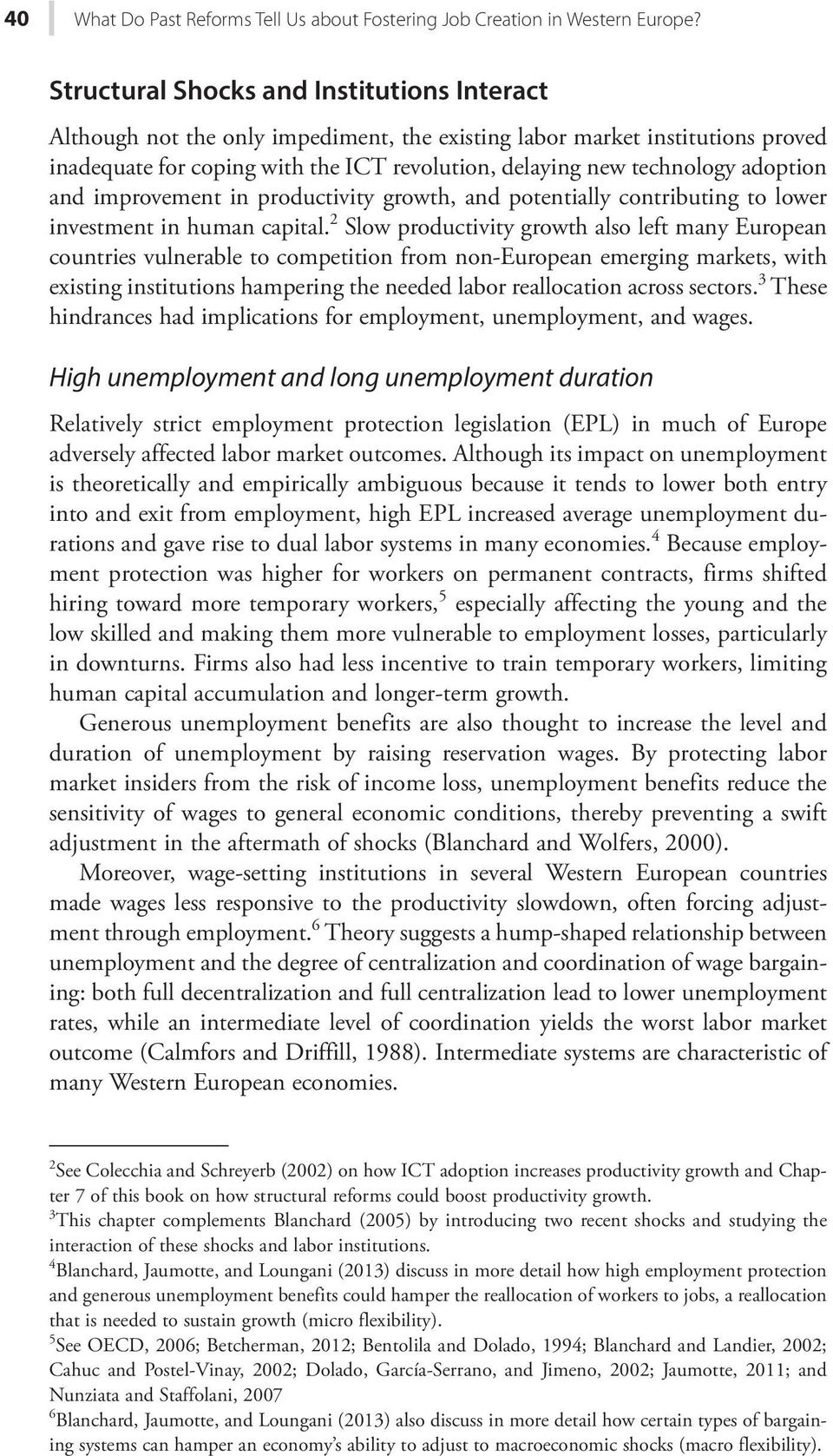 adoption and improvement in productivity growth, and potentially contributing to lower investment in human capital.