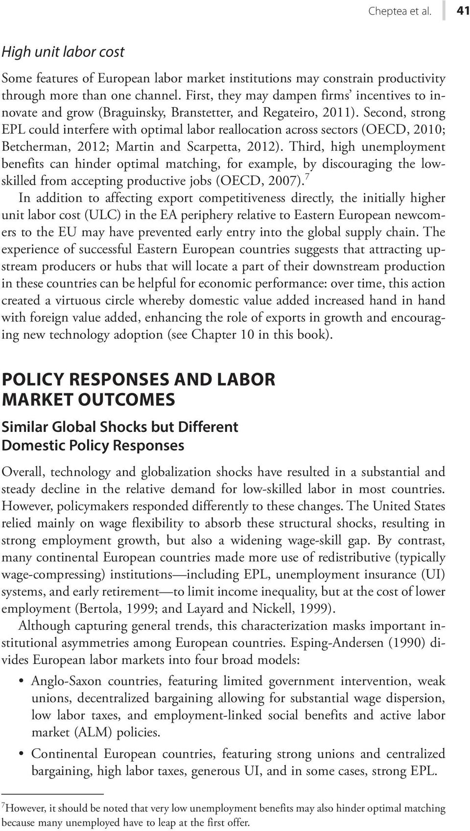 Second, strong EPL could interfere with optimal labor reallocation across sectors (OECD, 21; Betcherman, 212; Martin and Scarpetta, 212).