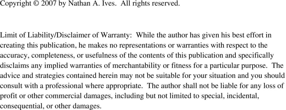 accuracy, completeness, or usefulness of the contents of this publication and specifically disclaims any implied warranties of merchantability or fitness for a particular purpose.
