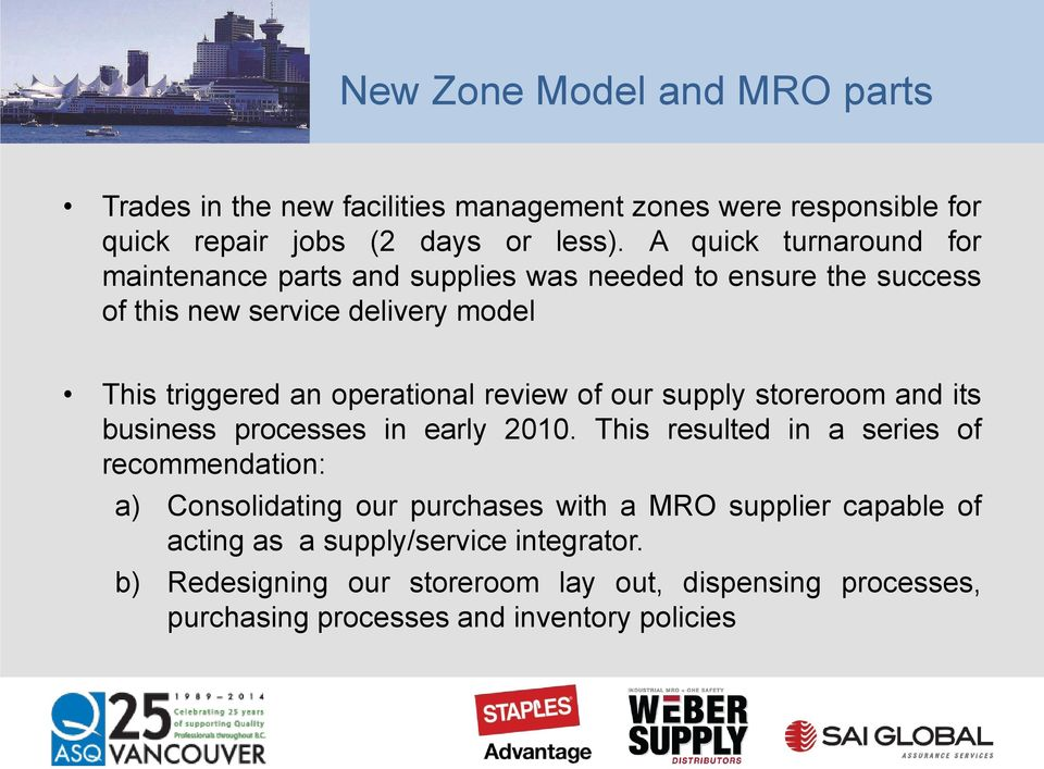 review of our supply storeroom and its business processes in early 2010.