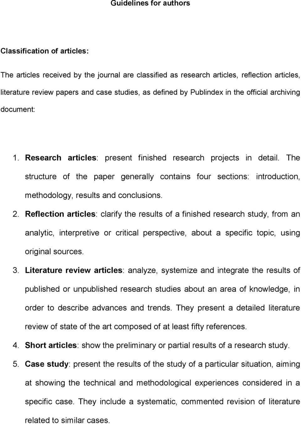 The structure of the paper generally contains four sections: introduction, methodology, results and conclusions. 2.