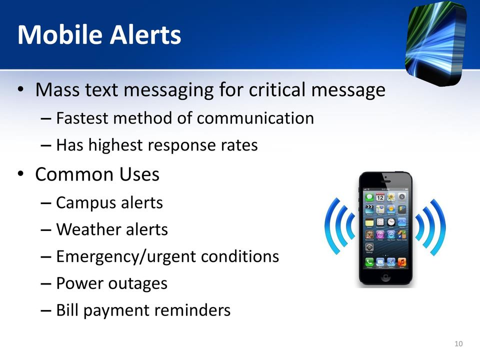 rates Common Uses Campus alerts Weather alerts