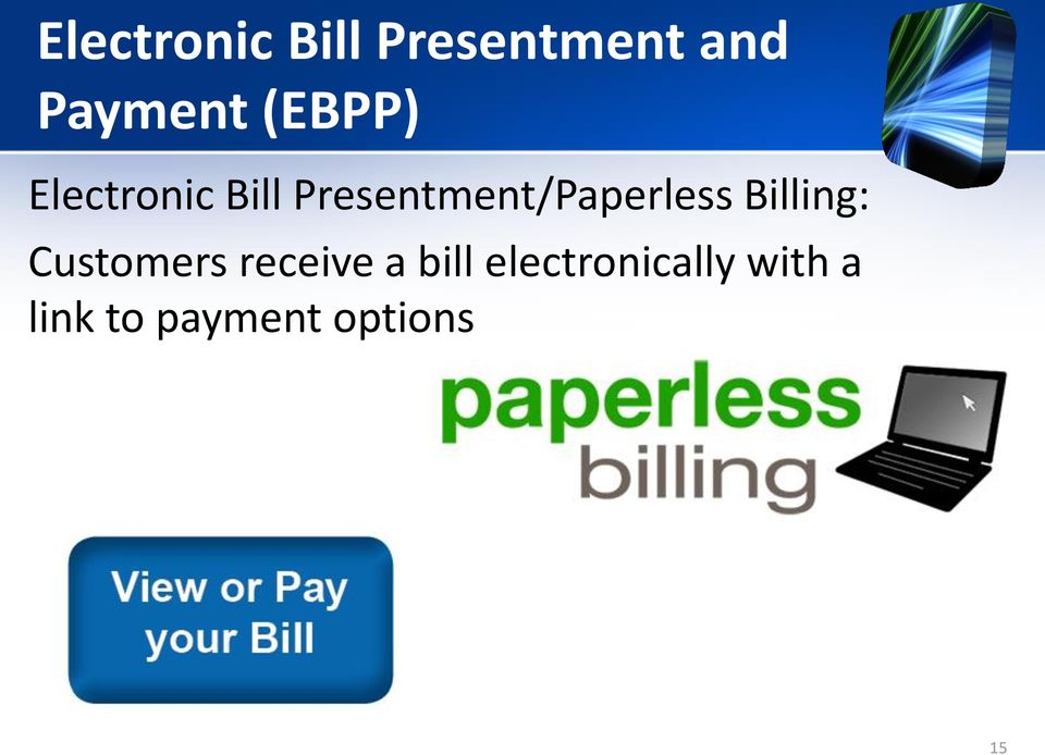 Presentment/Paperless Billing: Customers
