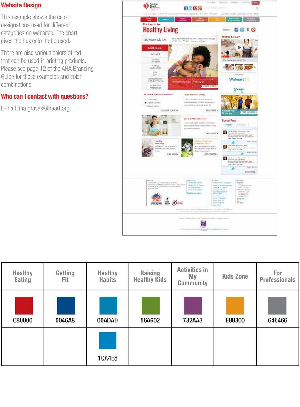 Please see page 12 of the AHA Branding Guide for those examples and color combinations. E-mail tina.graves@heart.org.