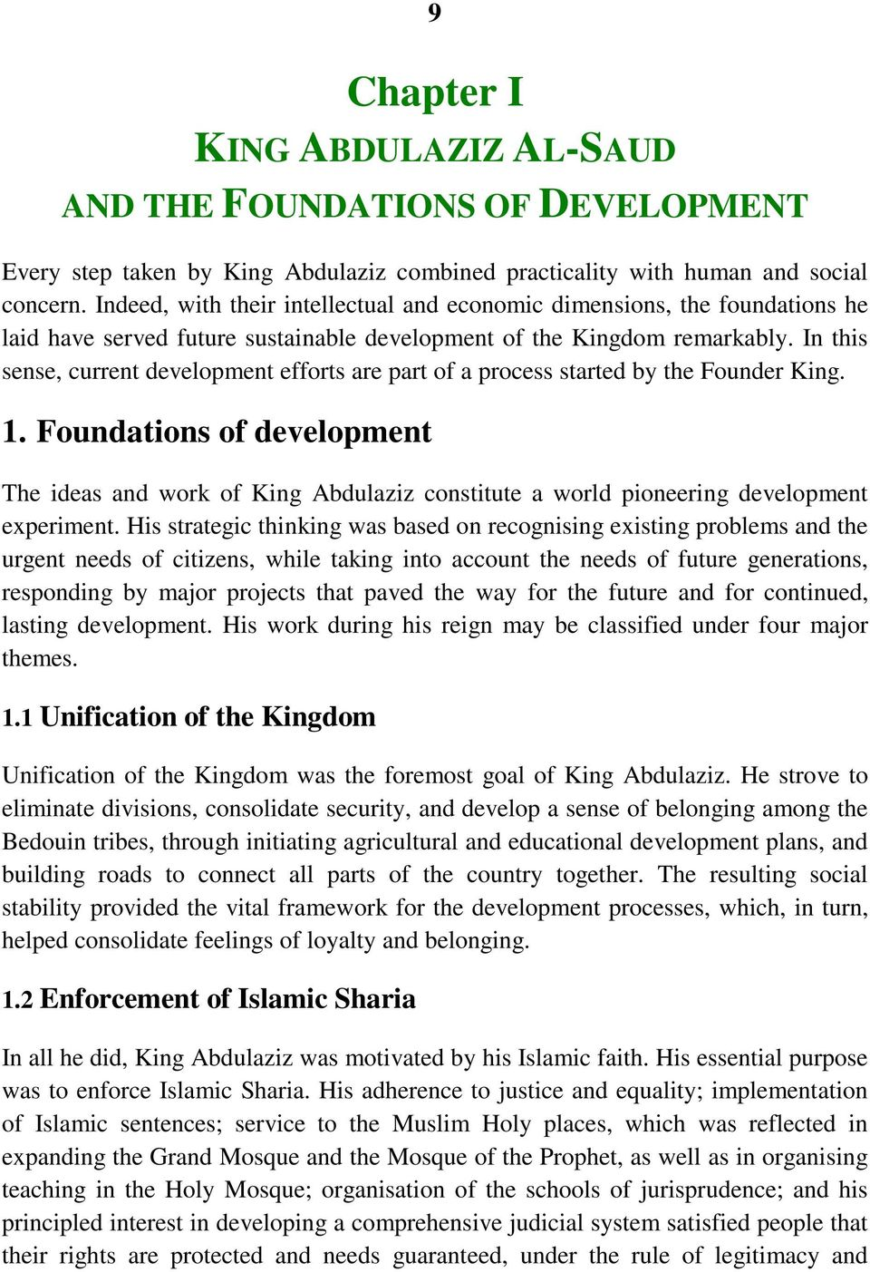 In this sense, current development efforts are part of a process started by the Founder King. 1.
