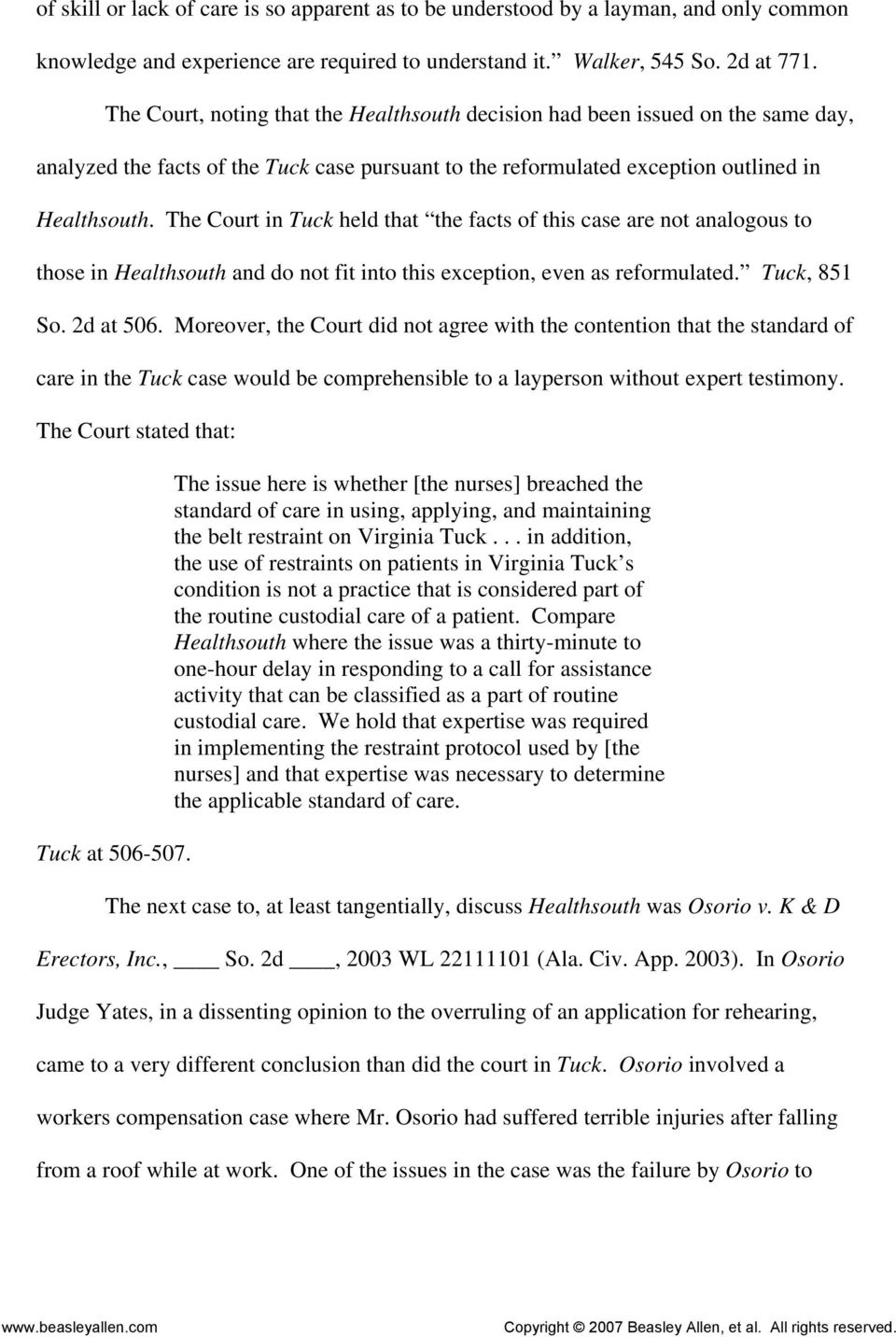 The Court in Tuck held that the facts of this case are not analogous to those in Healthsouth and do not fit into this exception, even as reformulated. Tuck, 851 So. 2d at 506.