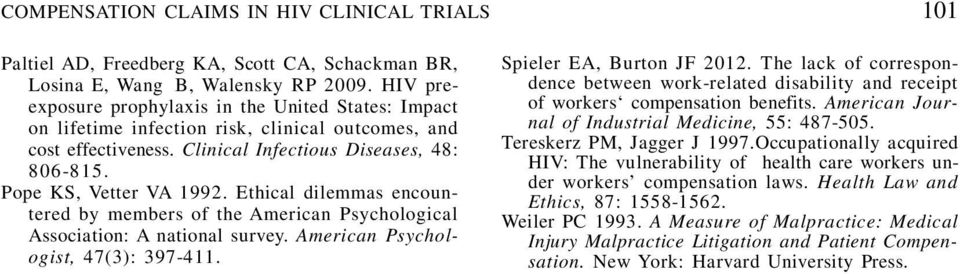 Ethical dilemmas encountered by members of the American Psychological Association: A national survey. American Psychologist, 47(3): 397-411. Spieler EA, Burton JF 2012.