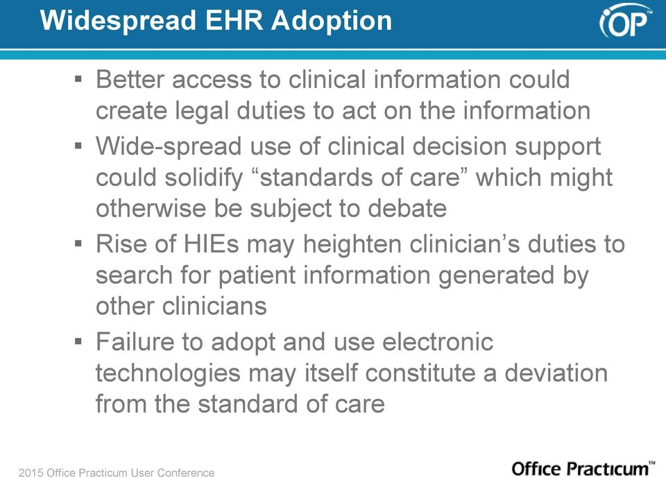 be subject to debate Rise of HIEs may heighten clinician s duties to search for patient information generated by