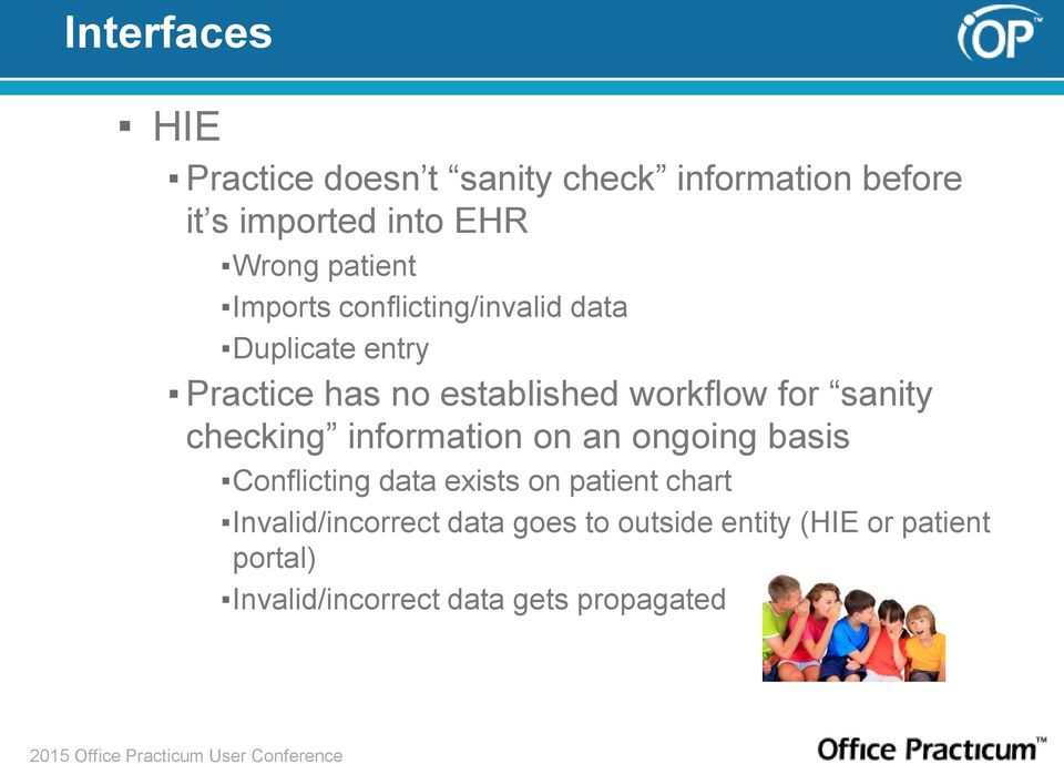 for sanity checking information on an ongoing basis Conflicting data exists on patient chart