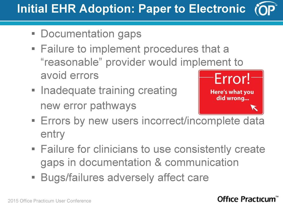 error pathways Errors by new users incorrect/incomplete data entry Failure for clinicians to