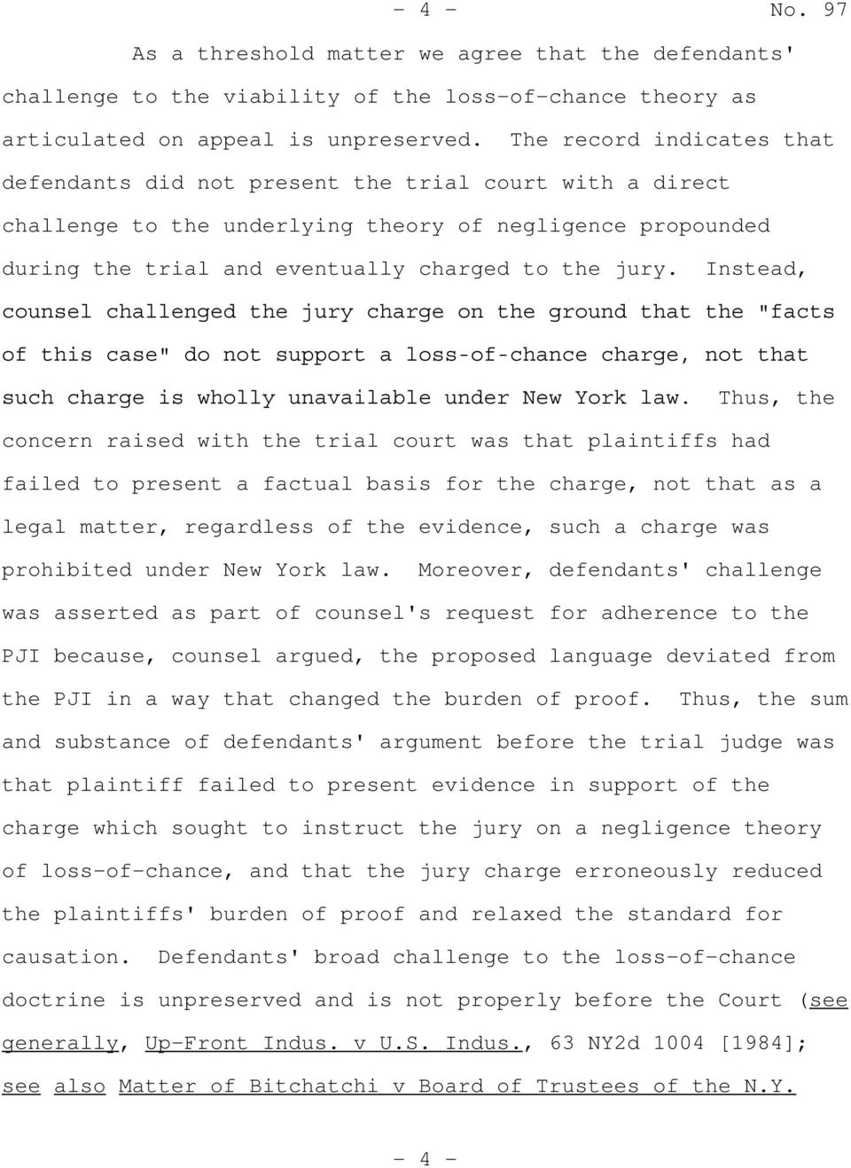 "Instead, counsel challenged the jury charge on the ground that the ""facts of this case"" do not support a loss-of-chance charge, not that such charge is wholly unavailable under New York law."