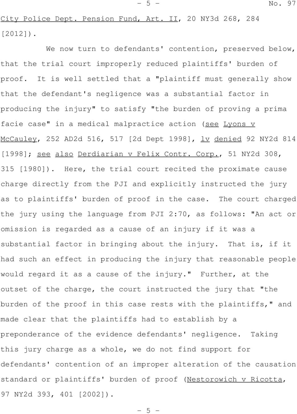 "It is well settled that a ""plaintiff must generally show that the defendant's negligence was a substantial factor in producing the injury"" to satisfy ""the burden of proving a prima facie case"" in a"