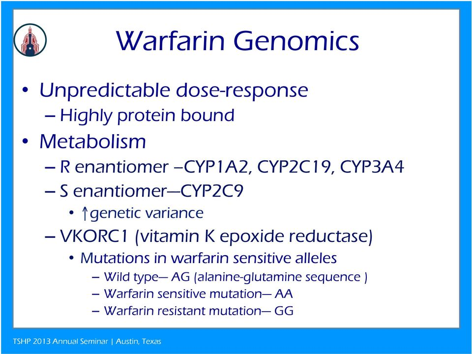 (vitamin K epoxide reductase) Mutations in warfarin sensitive alleles Wild type AG