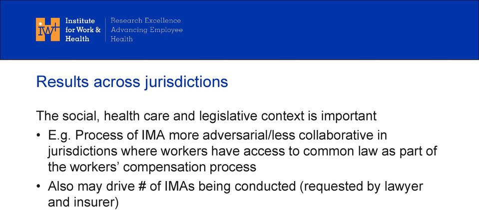 Process of IMA more adversarial/less collaborative in jurisdictions where