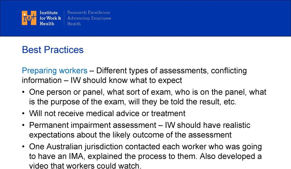 Will not receive medical advice or treatment Permanent impairment assessment IW should have realistic expectations about the likely outcome