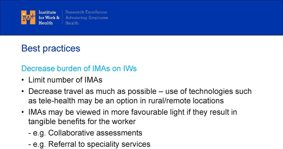 rural/remote locations IMAs may be viewed in more favourable light if they result in