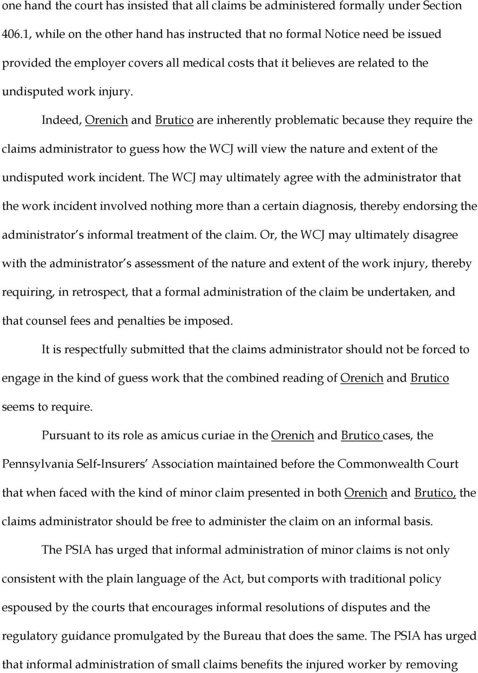 Indeed, Orenich and Brutico are inherently problematic because they require the claims administrator to guess how the WCJ will view the nature and extent of the undisputed work incident.