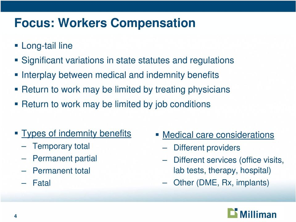 job conditions Types of indemnity benefits Temporary total Permanent partial Permanent total Fatal Medical care