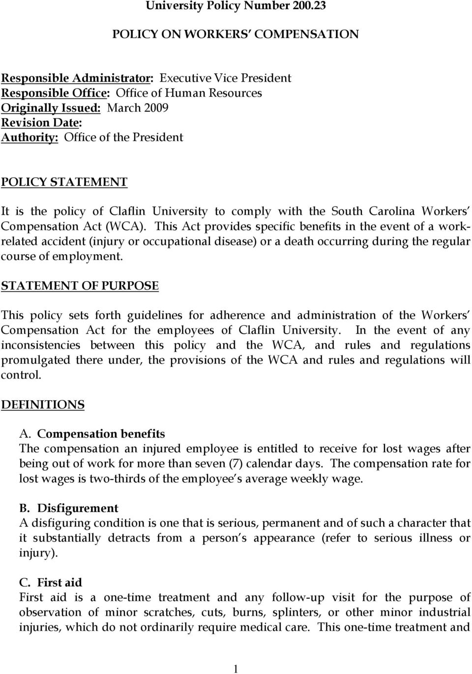 the President POLICY STATEMENT It is the policy of Claflin University to comply with the South Carolina Workers Compensation Act (WCA).
