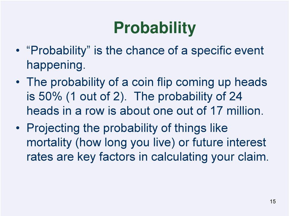 The probability of 24 heads in a row is about one out of 17 million.