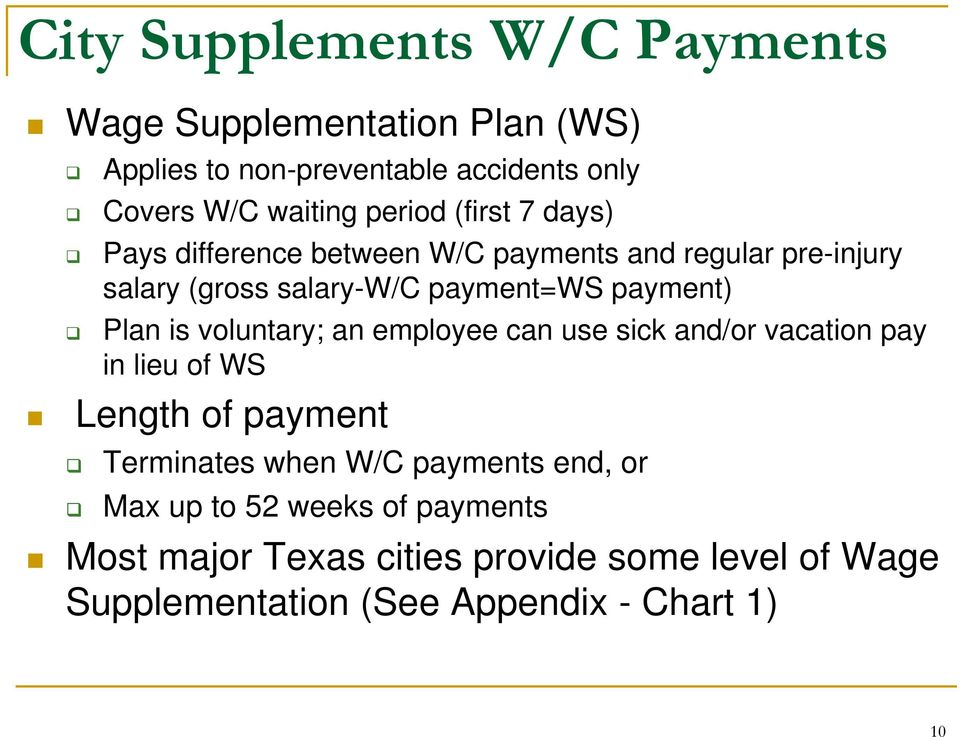 Plan is voluntary; an employee can use sick and/or vacation pay in lieu of WS Length of payment Terminates when W/C payments