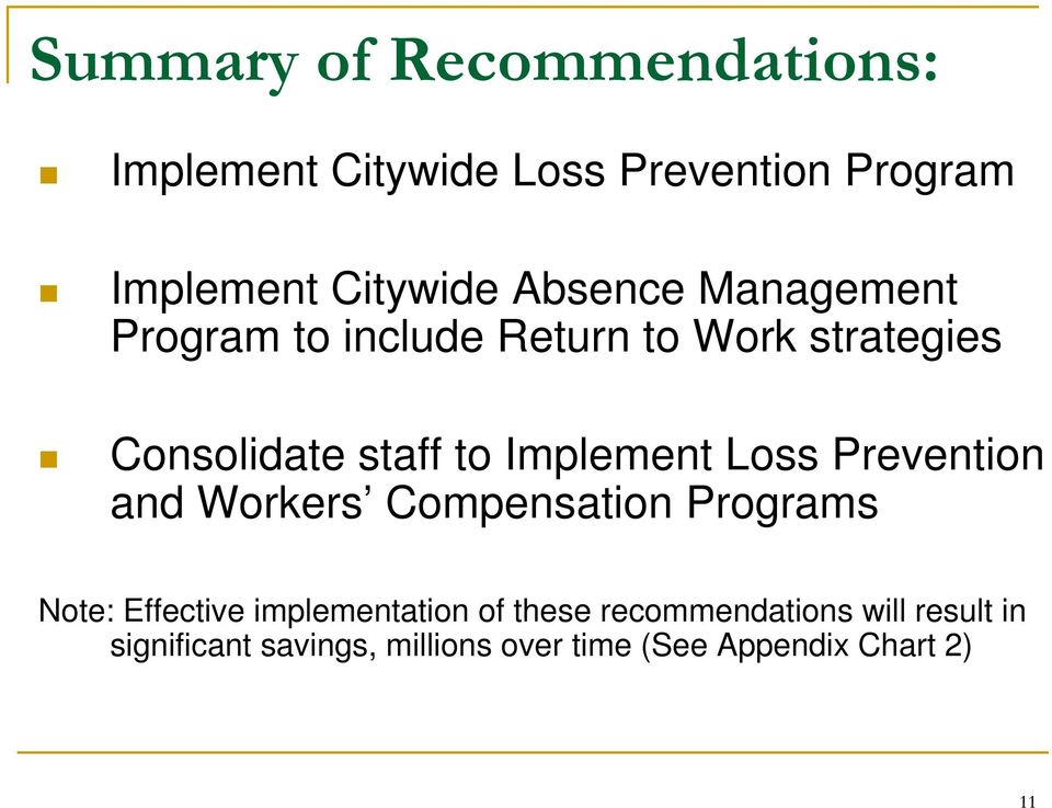 Implement Loss Prevention and Workers Compensation Programs Note: Effective implementation