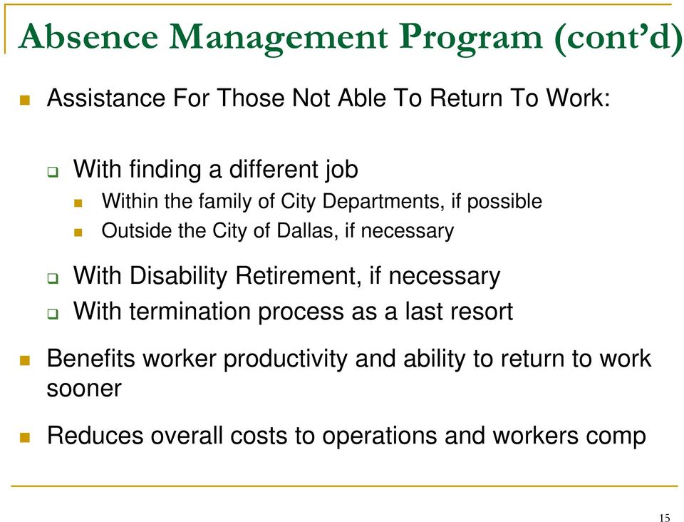 necessary With Disability Retirement, if necessary With termination process as a last resort Benefits