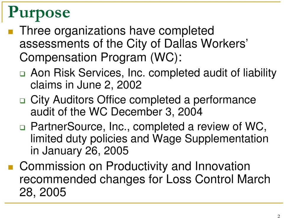 completed audit of liability claims in June 2, 2002 City Auditors Office completed a performance audit of the WC