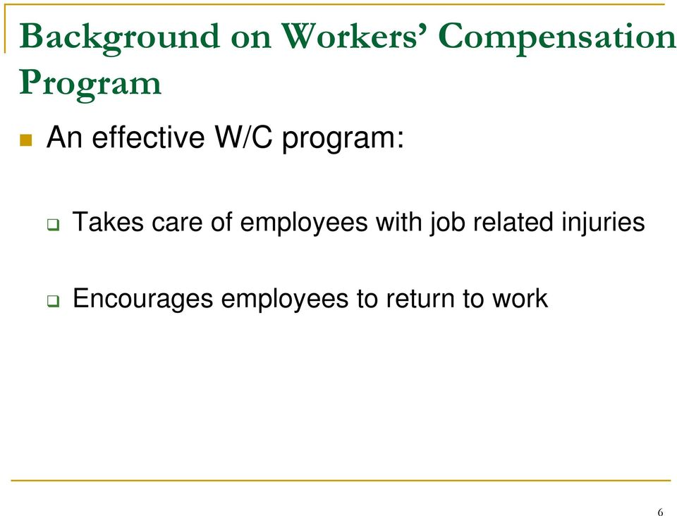 care of employees with job related