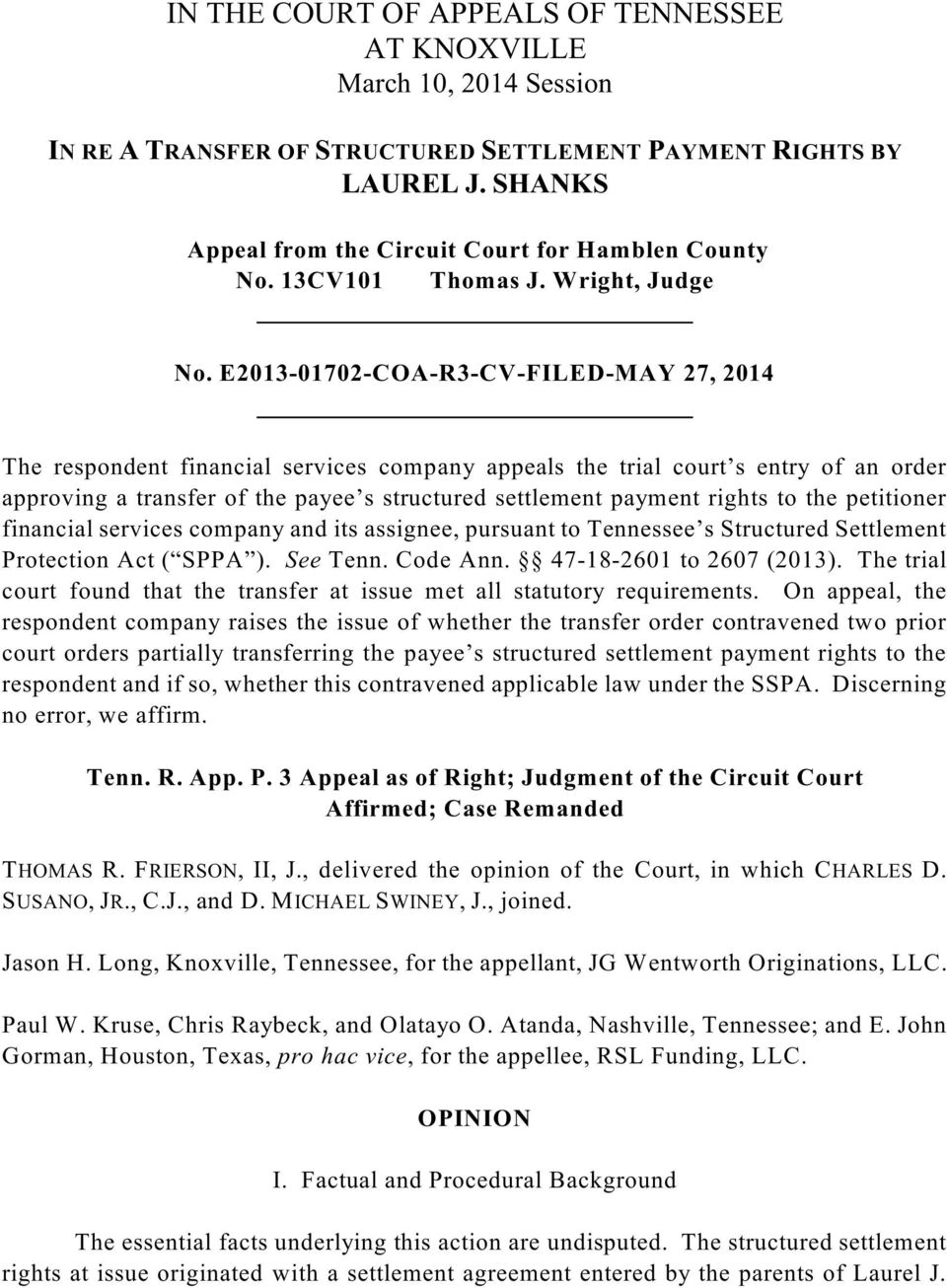E2013-01702-COA-R3-CV-FILED-MAY 27, 2014 The respondent financial services company appeals the trial court s entry of an order approving a transfer of the payee s structured settlement payment rights
