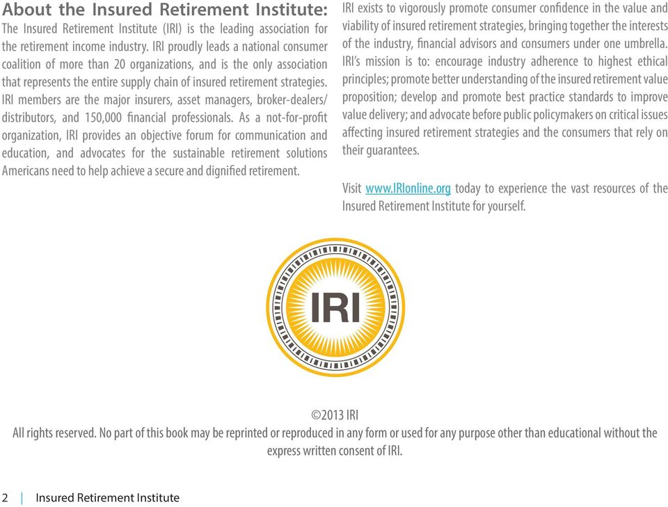 IRI members are the major insurers, asset managers, broker-dealers/ distributors, and 150,000 financial professionals.