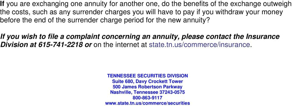 If you wish to file a complaint concerning an annuity, please contact the Insurance Division at 615-741-2218 or on the internet at state.tn.