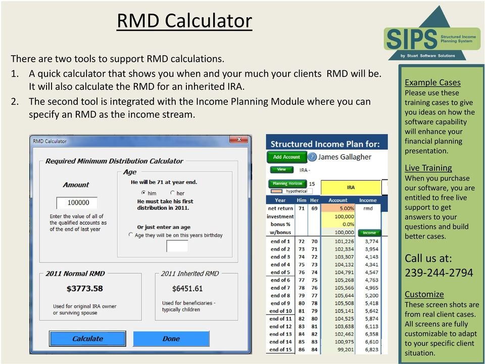 It will also calculate the RMD for an inherited IRA. 2.