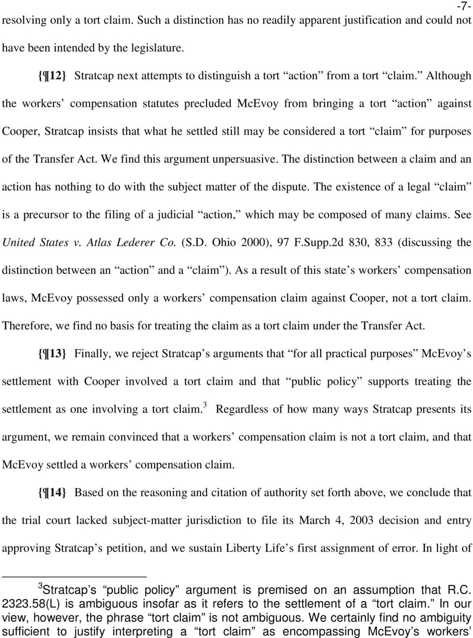 Although the workers compensation statutes precluded McEvoy from bringing a tort action against Cooper, Stratcap insists that what he settled still may be considered a tort claim for purposes of the