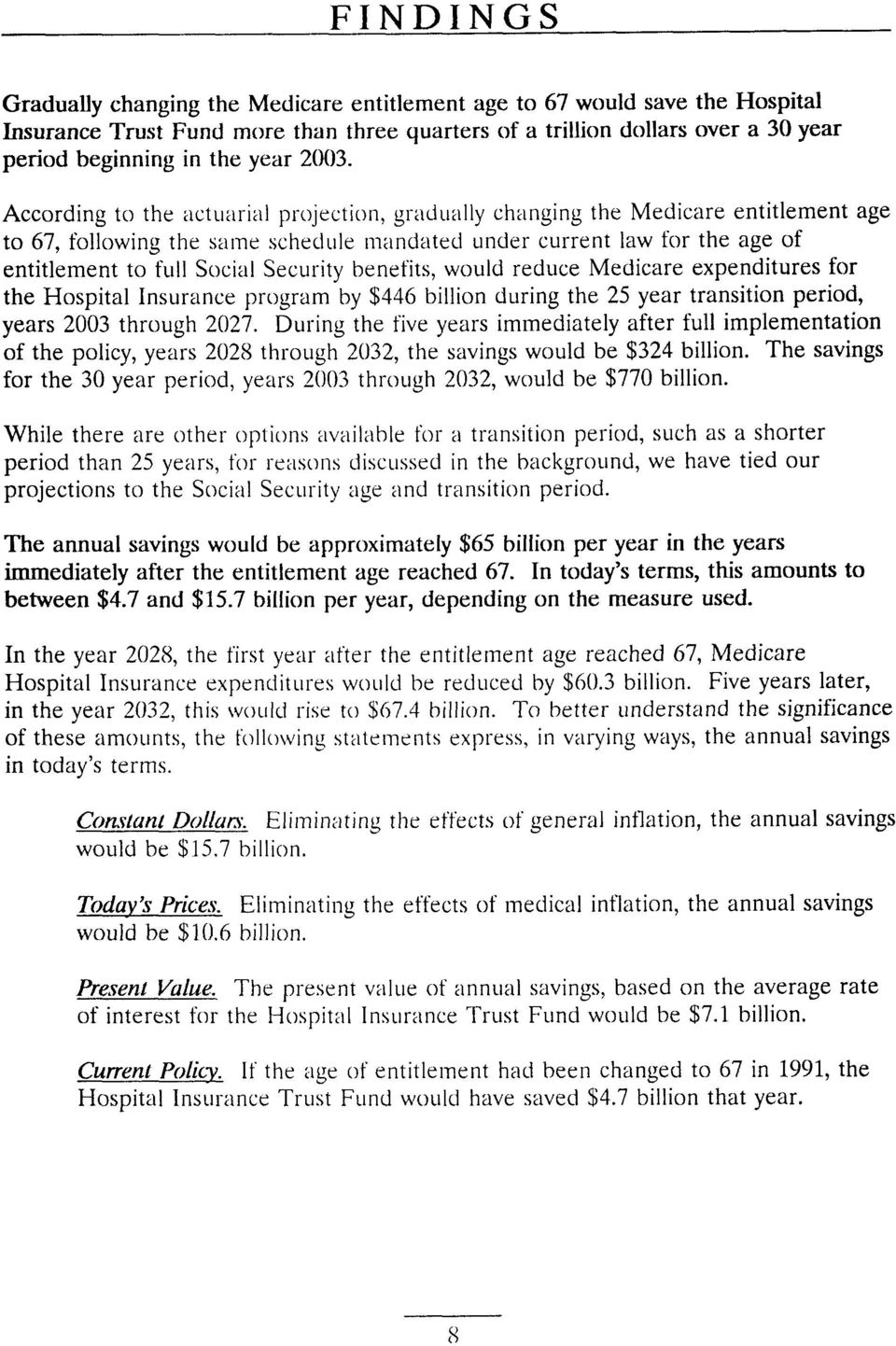 Security benefits, would reduce Medicare expenditures for the Hospital Insurance program by $446 billion during the 25 year transition period, years 2003 through 2027.