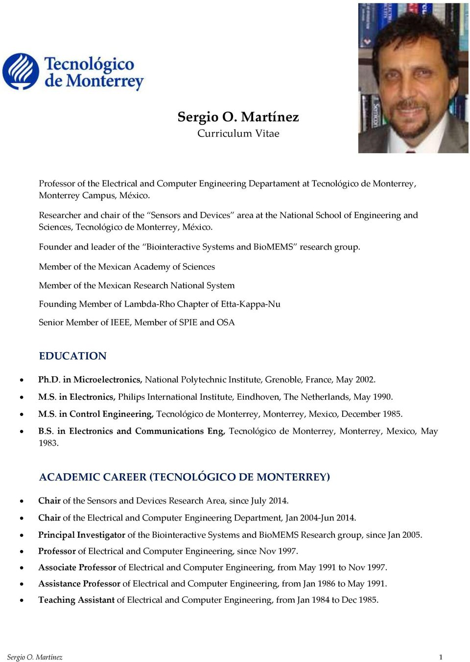 Founder and leader of the Biointeractive Systems and BioMEMS research group.