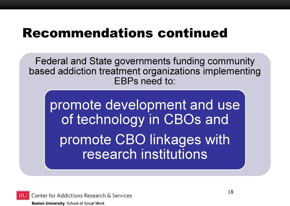 implementing EBPs need to: promote development and use of
