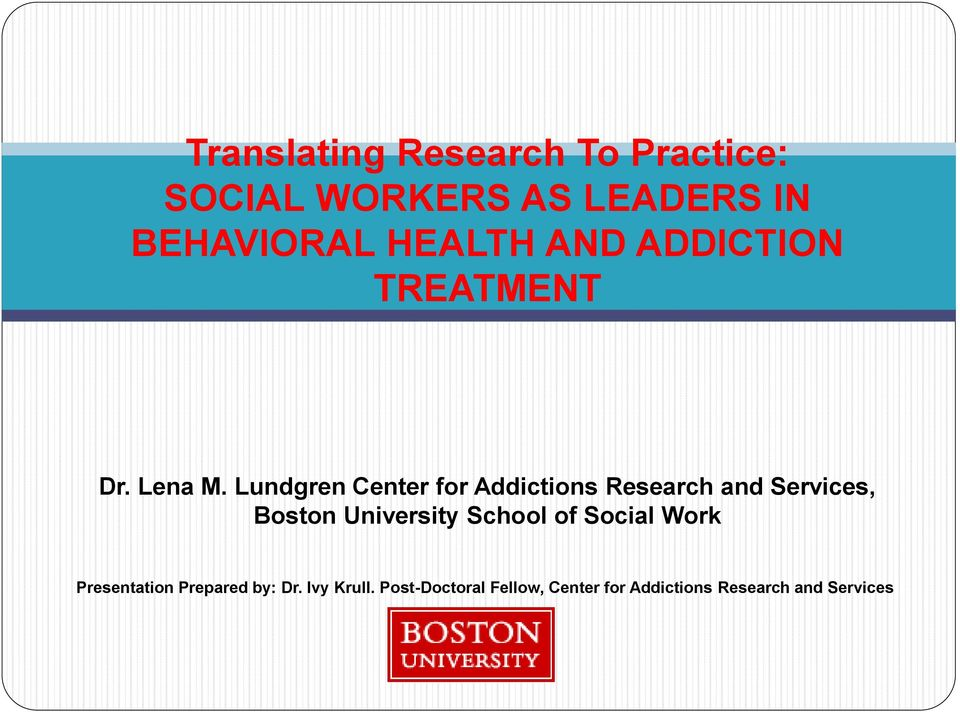 ADDICTION TREATMENT Dr. Lena M.