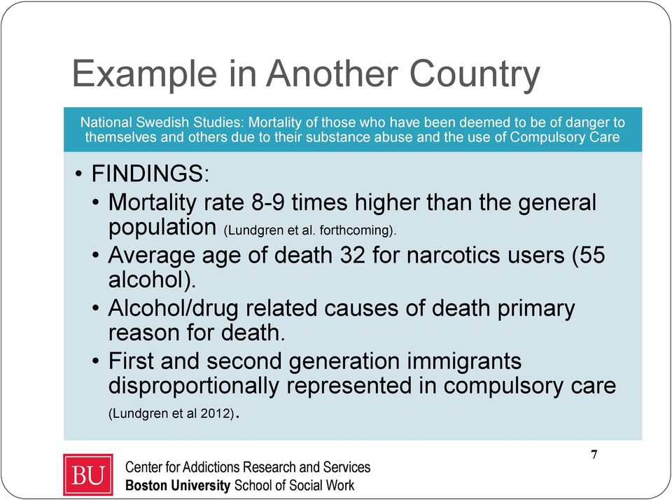 population (Lundgren et al. forthcoming). Average age of death 32 for narcotics users (55 alcohol).