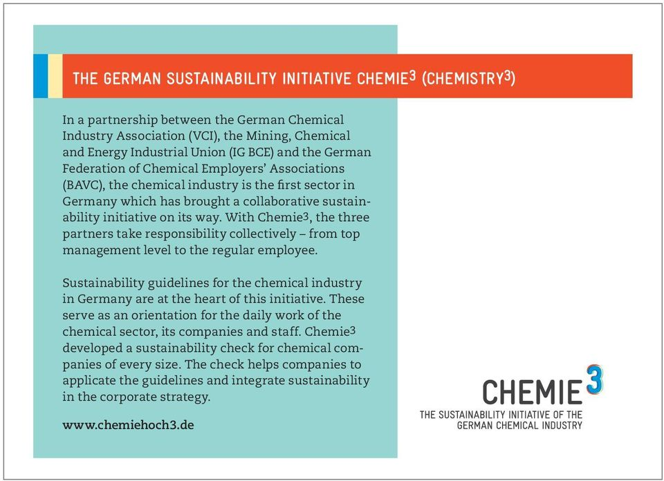 With Chemie3, the three partners take responsibility collectively from top management level to the regular employee.