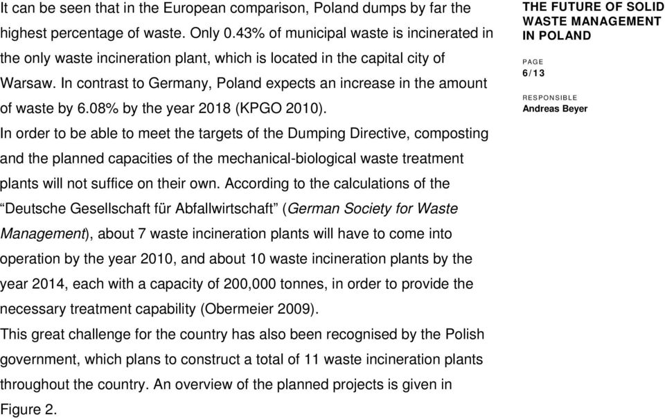 In contrast to Germany, Poland expects an increase in the amount of waste by 6.08% by the year 2018 (KPGO 2010).