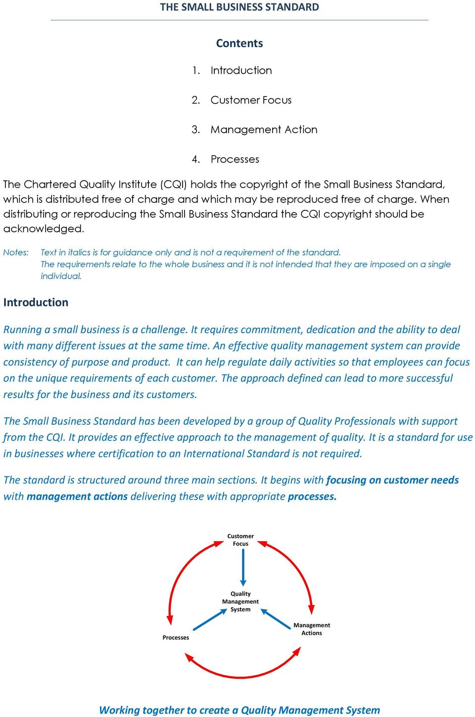 When distributing or reproducing the Small Business Standard the CQI copyright should be acknowledged. Notes: Text in italics is for guidance only and is not a requirement of the standard.