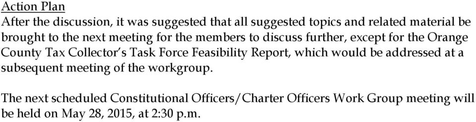 s Task Force Feasibility Report, which would be addressed at a subsequent meeting of the workgroup.