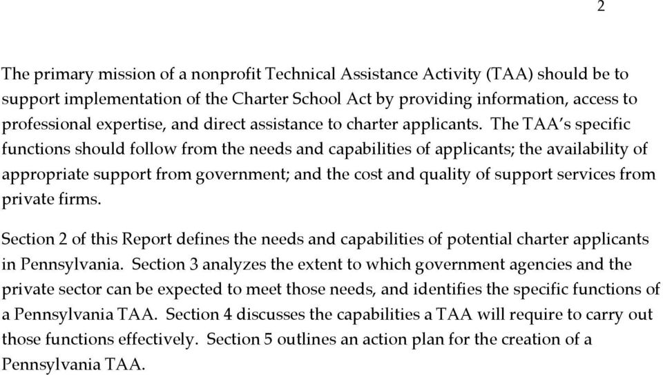 The TAAÕs specific functions should follow from the needs and capabilities of applicants; the availability of appropriate support from government; and the cost and quality of support services from