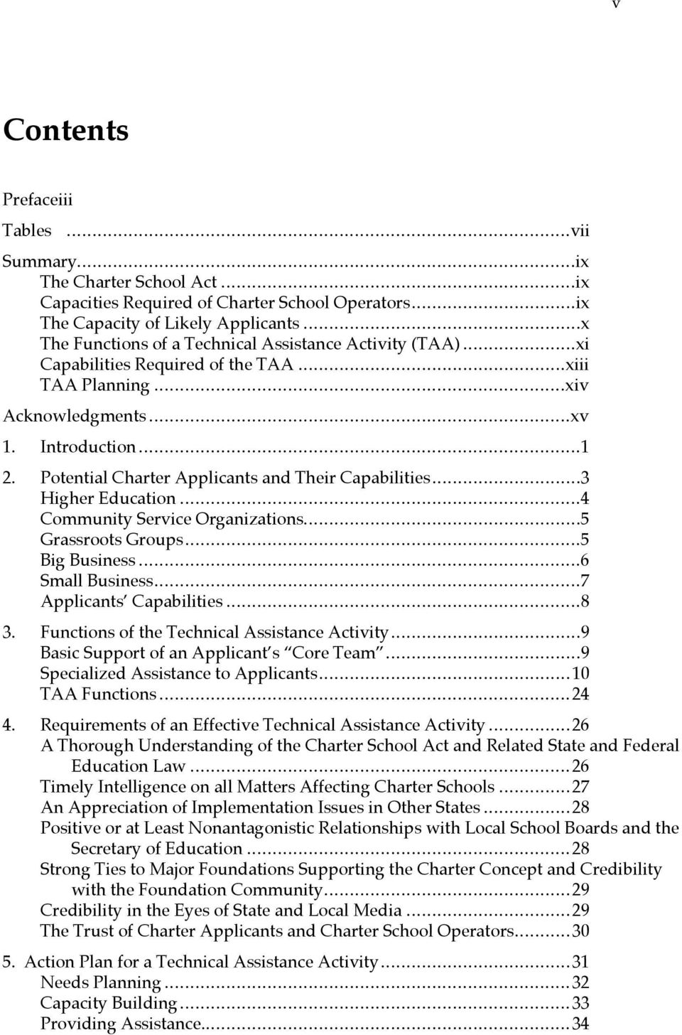 Potential Charter Applicants and Their Capabilities...3 Higher Education...4 Community Service Organizations...5 Grassroots Groups...5 Big Business...6 Small Business...7 ApplicantsÕ Capabilities...8 3.