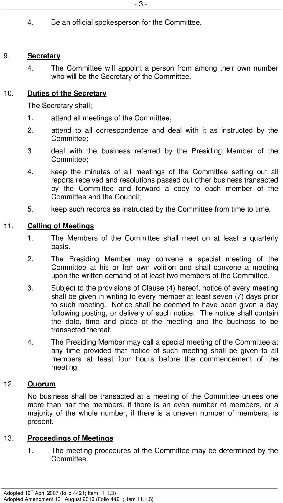 deal with the business referred by the Presiding Member of the Committee; 4.